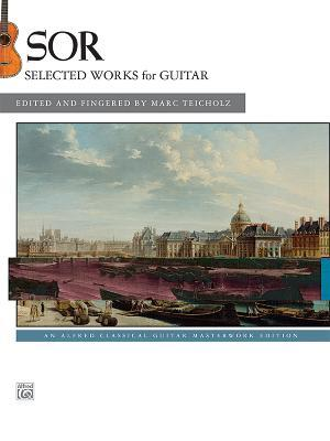 Sor -- Selected Works for Guitar: An Alfred Classical Guitar Masterworks Edition