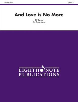 And Love Is No More: Conductor Score & Parts