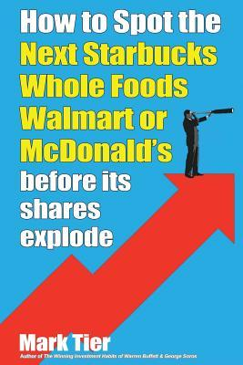 How to Spot the Next Starbucks, Whole Foods, Walmart, or McDo... by Mark Tier