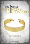 Il Principe prigioniero by C.S. Pacat