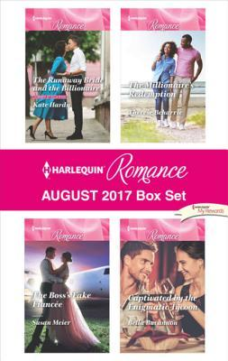 Harlequin Romance August 2017 Box Set: The Runaway Bride and the Billionaire\The Boss's Fake Fiancee\The Millionaire's Redemption\Captivated by the Enigmatic Tycoon