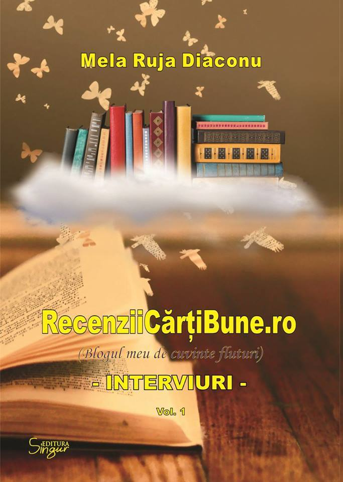 Interviuri (vol.1) (recenziicartibune.ro & Blogul meu de cuvinte fluturi)
