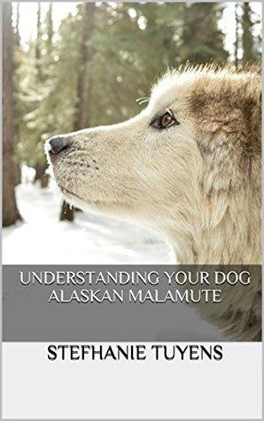 Understanding Your Dog Alaskan Malamute