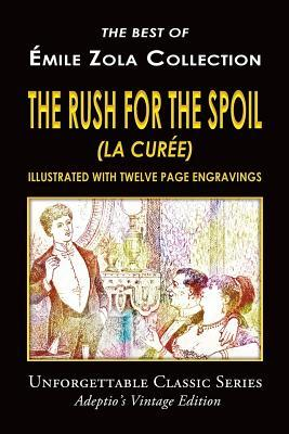 Emile Zola Collection - The Rush for the Spoil by Émile Zola