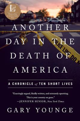 Another Day in the Death of America: A Chronicle of Ten Short Lives por Gary Younge