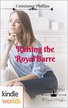 Raising the Royal Barre (Royals of Monterra Kindle World; Ronaria's Princes Book 2)