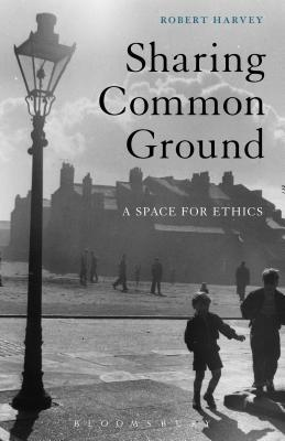 Sharing Common Ground: A Space for Ethics
