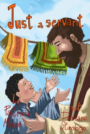 Just a Servant by Patricia Ann Moore