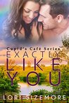 Exactly Like You by Lori Sizemore