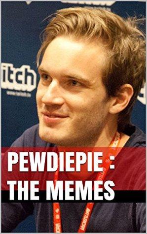 PEWDIEPIE : The Memes