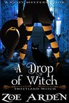 A Drop of Witch (Sweetland Witch, #3)
