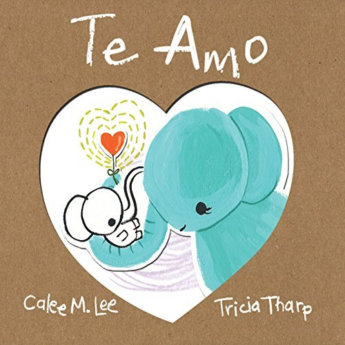 Te Amo (Xist Kids Spanish Books)