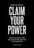 Claim Your Power by Mastin Kipp