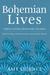 Bohemian Lives: Three Extraordinary Women: Ida Nettleship, Sophie Brzeska and Fernande Olivier