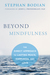 Beyond Mindfulness: The Direct Approach to Lasting Peace, Happiness, and Love