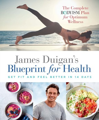 James duigans blueprint for health lose weight and feel better in 34973431 malvernweather Gallery