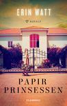 Papirprinsessen by Erin Watt