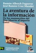 La aventura de la información : de los manuscritos del Mar Muerto al imperio Gates por Ramon Alberch i Fugueras, José Ramón Cruz Mundet