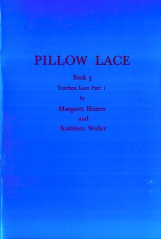 Pillow Lace Book 3: Torchon Lace part 1