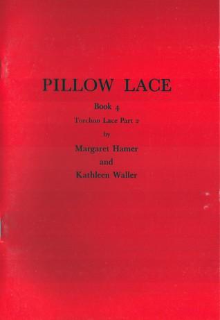 Pillow Lace Book 4: Torchon Lace part 2