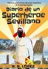 Diario de un superhéroe sevillano by R.R. López