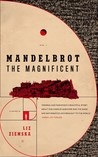 Mandelbrot the Magnificent