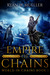 Empire of Chains (World in Chains, #1)