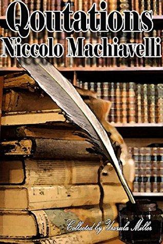 Quotations by Niccolò Machiavelli