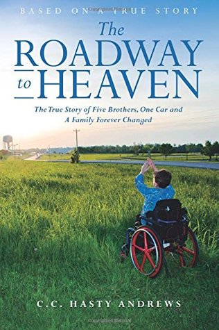 The Roadway to Heaven: The True Story of Five Brothers, One Car and A Family Forever Changed