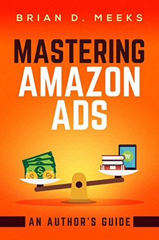 Mastering Amazon Ads by Brian D. Meeks