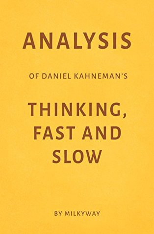 Analysis of Daniel Kahneman's Thinking, Fast and Slow