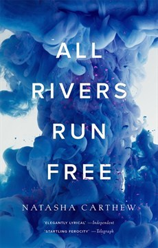 Image result for All Rivers Run Free by Natasha Carthew