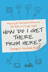 How Do I Get There from Here? by George H. Schofield