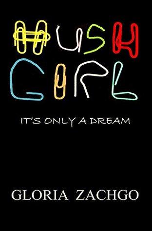 HUSH GIRL by Gloria Zachgo