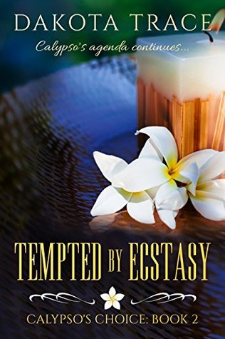 Tempted by Ecstasy (Calypso's Choice Book 2)