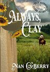 Always, Clay (Three Rivers Express Book 2)