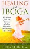 Healing With Ibog...