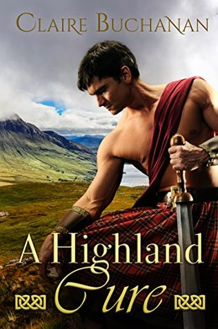 A Highland Cure (Love in the Highlands Book 1)