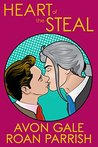 Heart of the Steal by Avon Gale