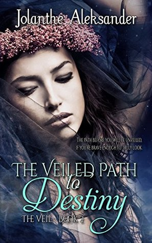 The Veiled Path to Destiny