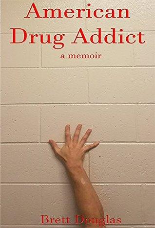 American Drug Addict: a memoir