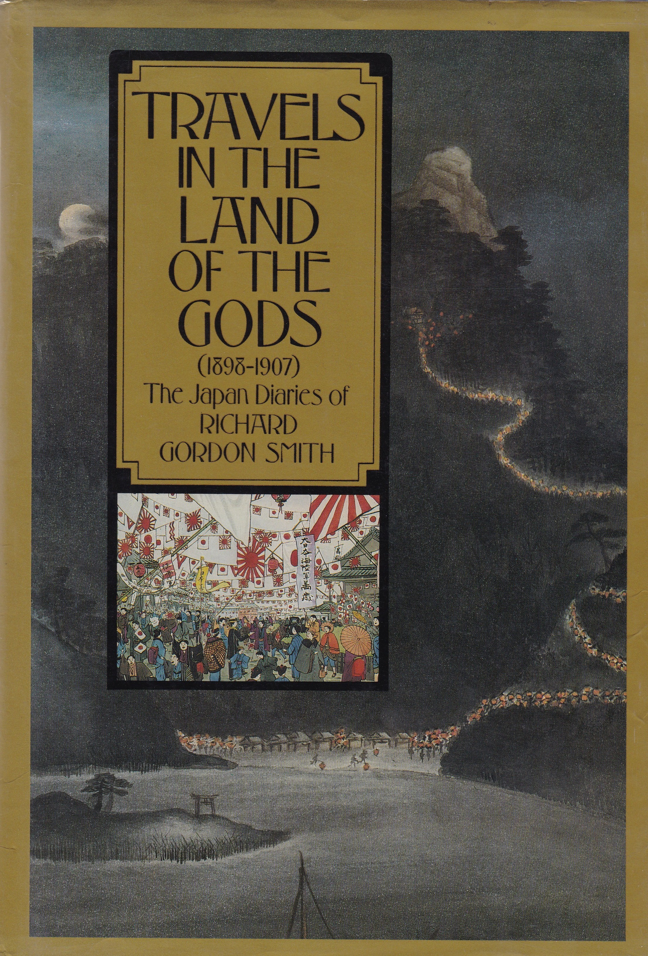 Travels in the Land of the Gods, 1898-1907: The Japan Diaries of Richard Gordon Smith
