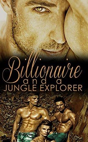 Billionaire and a Jungle Explorer