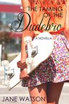 The Taming of the Dudebro: A Novella (The Dudebro Series Book 1)