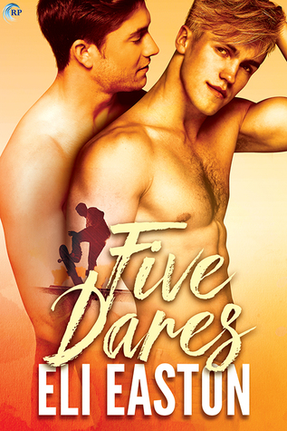 Release Day Review: Five Dares by Eli Easton