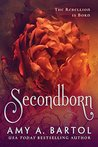 Secondborn (Secondborn Series Book 1) by Amy A. Bartol