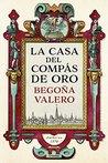 La casa del compás de oro by Begoña Valero
