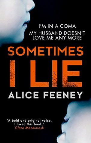 Sometimes I Lie by Alice Feeney thumbnail
