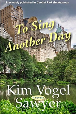 To Sing Another Day: Inspirational novel previously released in Central Park Rendezvous