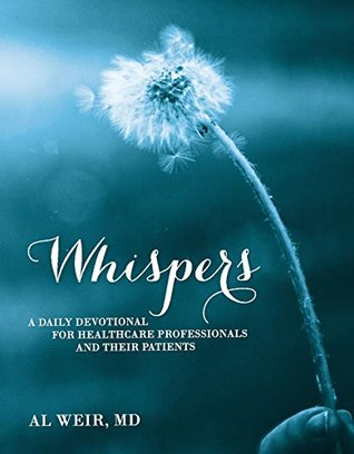 Whispers: A Daily Devotional for Healthcare Professionals and Their Patients